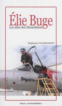 Elie Buge : les ailes des Monédières - StéphanieCaldemaison