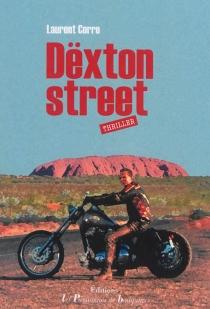 Dëxton street : une aventure australienne de David L : thriller - LaurentCorre