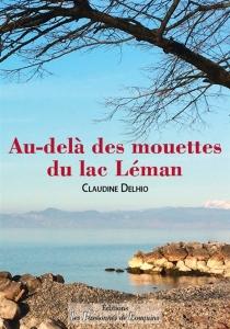 Au-delà des mouettes du lac Léman - ClaudineDelhio