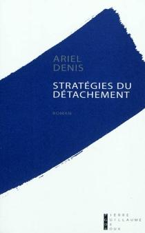 Stratégies du détachement - ArielDenis