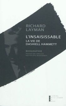 L'insaisissable : la vie de Dashiell Hammet : biographie - Richard Layman