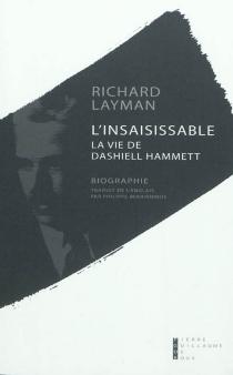 L'insaisissable : la vie de Dashiell Hammet : biographie - RichardLayman