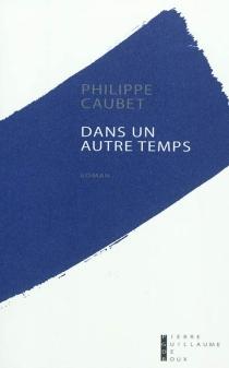 Dans un autre temps - PhilippeCaubet