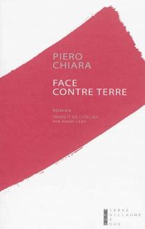 Face contre terre : et autres histoires - PieroChiara