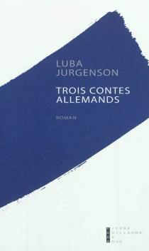 Trois contes allemands - LubaJurgenson