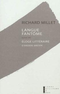 Langue fantôme : essai sur la paupérisation de la langue| Suivi de Eloge littéraire d'Anders Breivik - RichardMillet