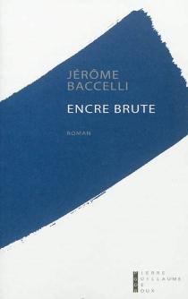 Encre brute - JérômeBaccelli