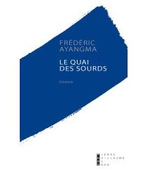 Le quai des sourds - FrédéricAyangma
