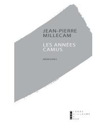 Années Camus : mémoires - Jean-PierreMillecam