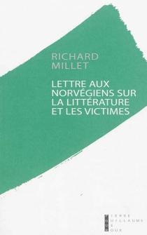 Lettre aux Norvégiens sur la littérature et les victimes - RichardMillet