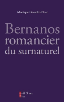 Bernanos, romancier du surnaturel : essai - MoniqueGosselin-Noat