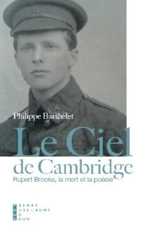 Le ciel de Cambridge : Rupert Brooke, la mort et la poésie - PhilippeBarthelet