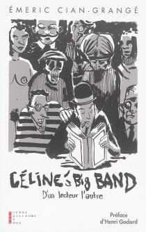Céline's big band : d'un lecteur l'autre -