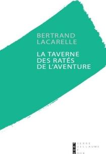 La Taverne des ratés de l'aventure - BertrandLacarelle