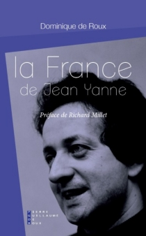 La France de Jean Yanne - Dominique de Roux