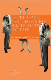 De l'influence des intellectuels sur les talons aiguilles - RolandJaccard