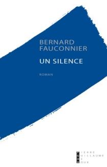 Un silence - BernardFauconnier