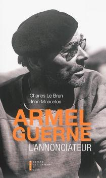 Armel Guerne : l'annonciateur - CharlesLe Brun