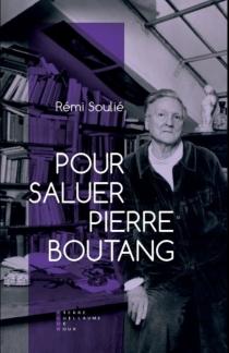 Pour saluer Pierre Boutang - RémiSoulié