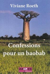 Confessions pour un baobab| Suivi de Equations amoureuses - VivianeRoeth