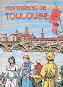 Histoire(s) de Toulouse -