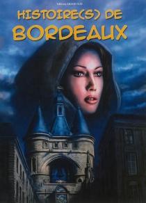 Histoire(s) de Bordeaux -