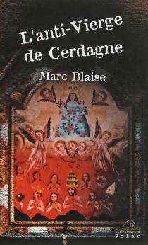 L'anti-Vierge de Cerdagne - MarcBlaise
