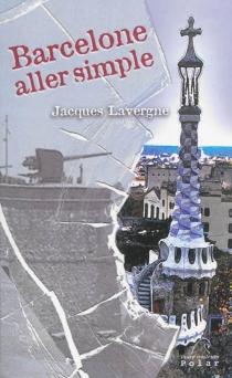 Barcelone, aller simple : polar catalan - JacquesLavergne
