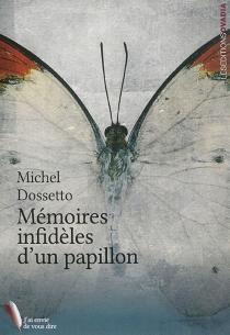 Mémoires infidèles d'un papillon - MichelDossetto