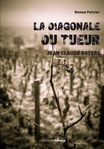 La diagonale du tueur - Jean-ClaudeRoyère