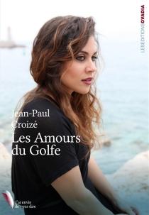 Les amours du Golfe - Jean-PaulCroizé