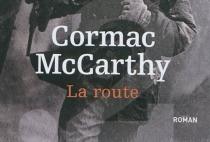 La route - CormacMcCarthy