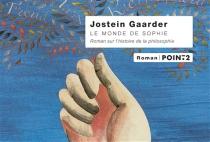 Le monde de Sophie : roman sur l'histoire de la philosophie - JosteinGaarder