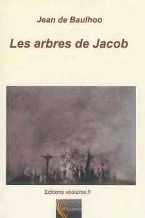 Les arbres de Jacob - Jean deBaulhoo