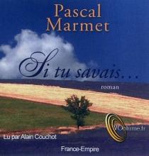 Si tu savais... - PascalMarmet