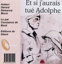 Et si j'aurais tué Adolphe - GérardDemarcq-Morin