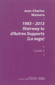 1993-2013 : stairway to d'autres supports (la saga) : I guess, I just wanted to feel something - Jean-Charles Masséra
