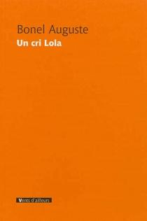 Un cri Lola - BonelAuguste