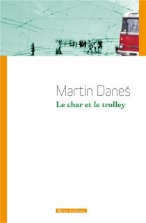Le char et le trolley - MartinDanes