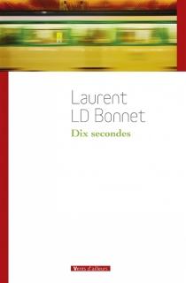 Dix secondes - LaurentBonnet