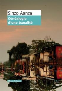 Généalogie d'une banalité - SinzoAanza