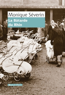 La bâtarde du Rhin - Monique Severin