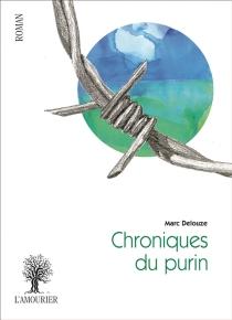 Chroniques du purin : récits enchaînés - MarcDelouze