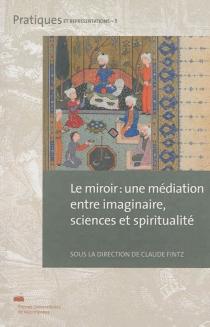 Le miroir : une médiation entre imaginaire, sciences et spiritualité -