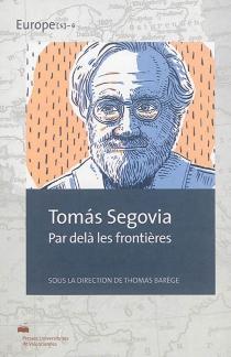 Tomas Segovia : par-delà les frontières -