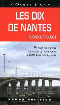 Les dix de Nantes - GuénoléTroudet