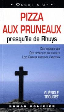 Pizza aux pruneaux : presqu'île de Rhuys - GuénoléTroudet