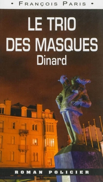 Le trio des masques : Dinard - FrançoisParis