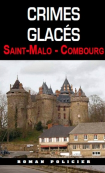 Crimes glacés : Saint-Malo Combourg - Roger-Guy Ulrich