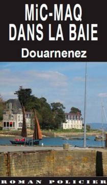 Mic maq dans la baie : Douarnenez - LaurentSégalen